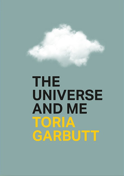Toria Garbutt — 'The Universe And Me'