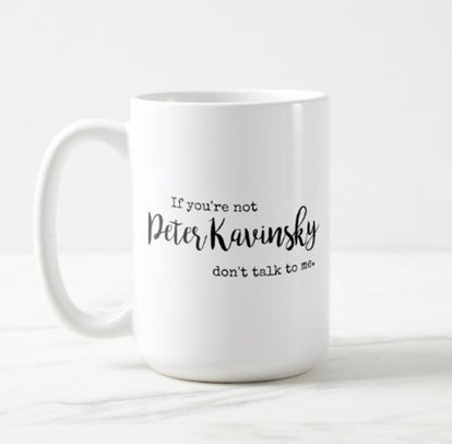 If You're Not Peter Kavinsky Mug
