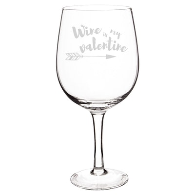 """Wine is my Valentine"" XL Wine Glass"