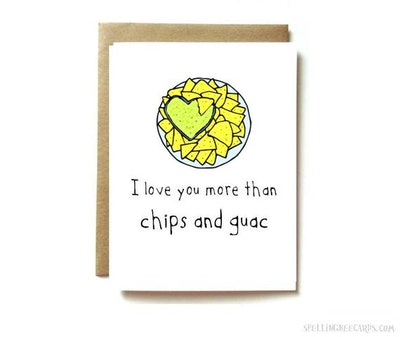I Love You More Than Chips And Guac Card