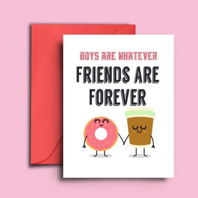 Boys Are Whatever, Friends Are Forever Card