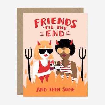 Friends 'Til The End Card