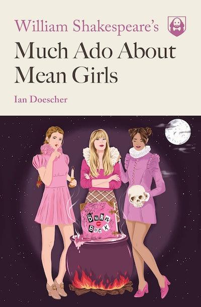 'Much Ado About Mean Girls' by Ian Doescher