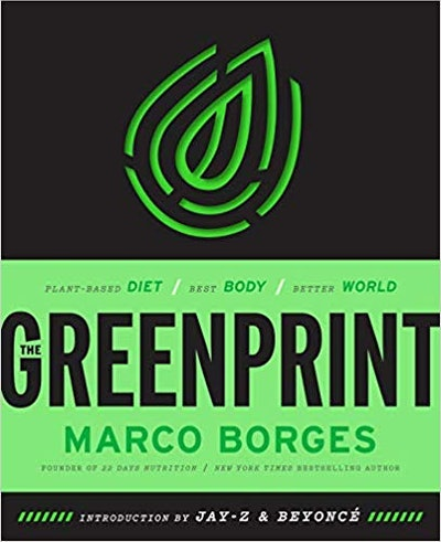 The Greenprint: Plant-Based Diet, Best Body, Better World by Marco Borges