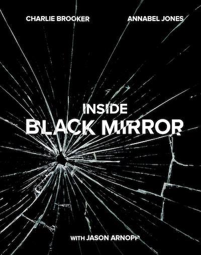 'Inside Black Mirror' by Charlie Brooker, Annabel Jones, and Jason Arnopp