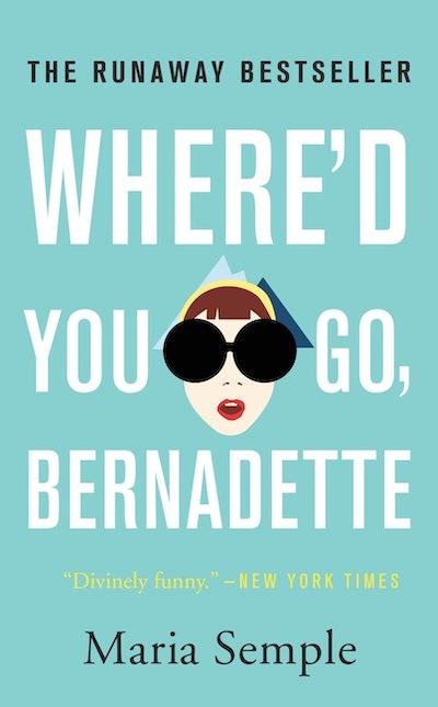 'Where'd You Go, Bernadette' by Maria Semple