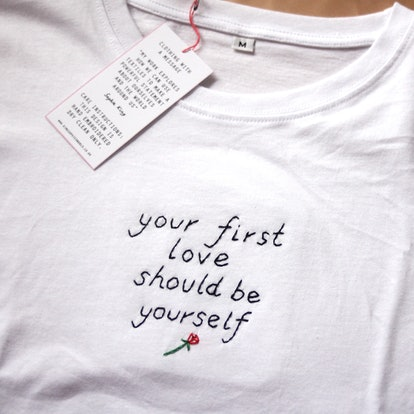 """""""Your First Love Should Be Yourself"""" Hand Embroidered Unisex T-shirt Sophie King"""