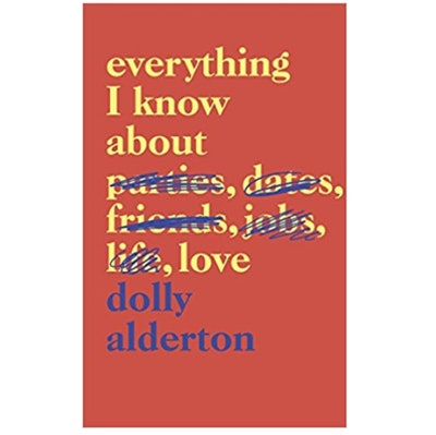 Everything I Know About Love, By Dolly Alderton