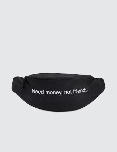Need Money Not Friends Bumbag