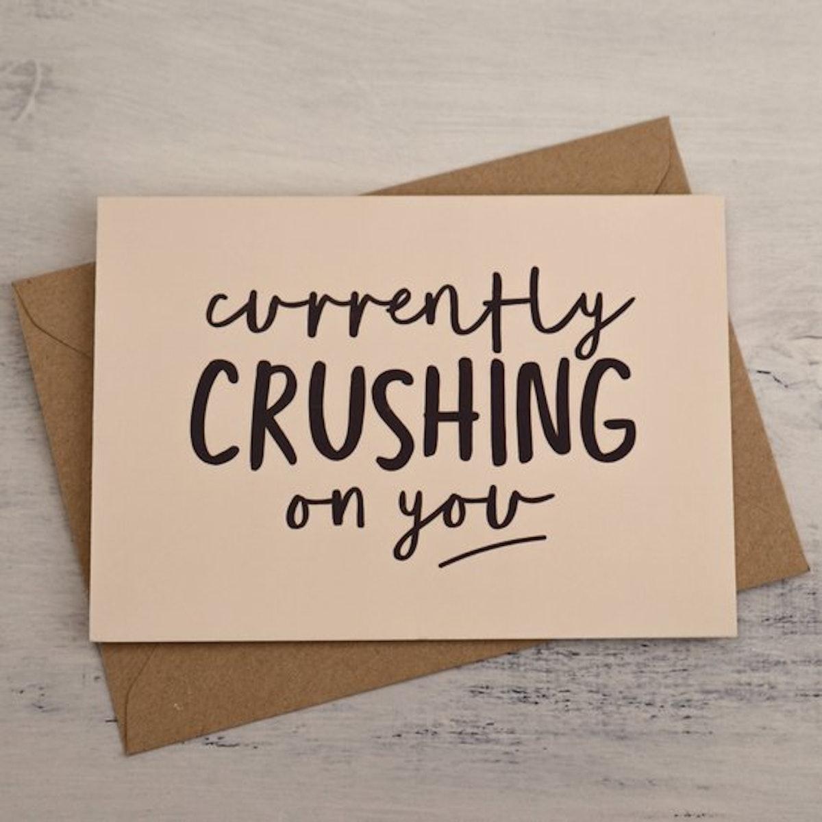 Crushing On You Card