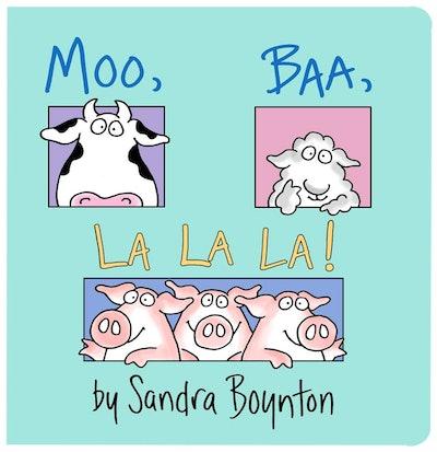 'Moo, Baa, La La La!' by Sandra Boynton