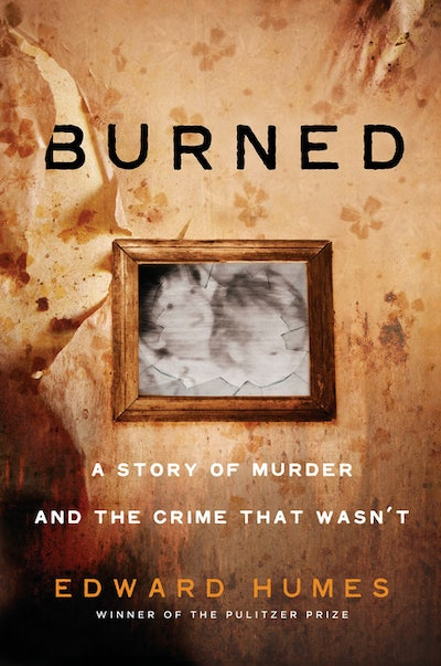'Burned' by Edward Humes