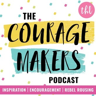 The Couragemakers podcast is a dose of positivity.