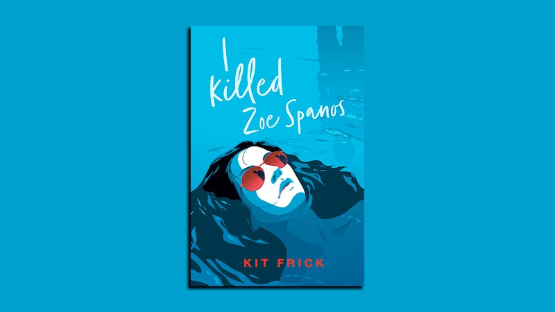 On the cover of I Killed Zoe Spanos by Kit Frick, a girl in red sunglasses floats face-up in a pool.