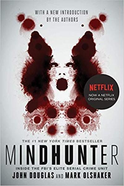 Mindhunter: Inside the FBI's Elite Serial Crime Unit, by John Douglas and Mark Olshaker