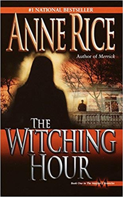 """""""The Witching Hour"""" by Anne Rice"""