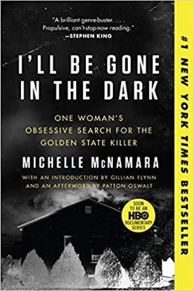 """I'll Be Gone in the Dark"" by Micelle McNamara"