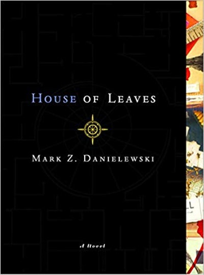 """House of Leaves"" by Mark Z. Danielewski"