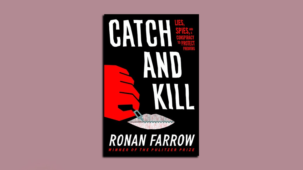 A cover of 'Catch and Kill' by Ronan Farrow, one of the best new true crime books you can read right now.