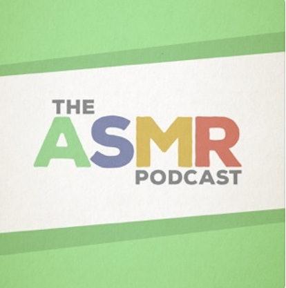 The ASMR podcast helps listeners fall asleep.