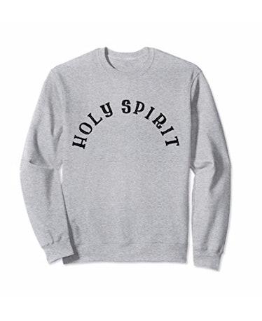 Holy Spirit Sweatshirt for Sunday Service