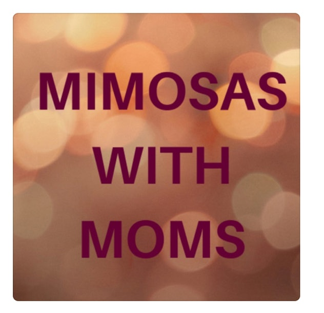 """A bokeh background with the words """"Mimosas With Moms"""" in burgundy."""