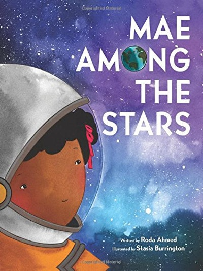Mae Among the Stars by Roda Ahmed, illustrated by Stasia Burrington