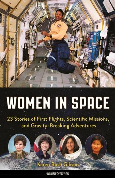 'Women in Space: 23 Stories of First Flights, Scientific Missions, and Gravity-Breaking Adventures'