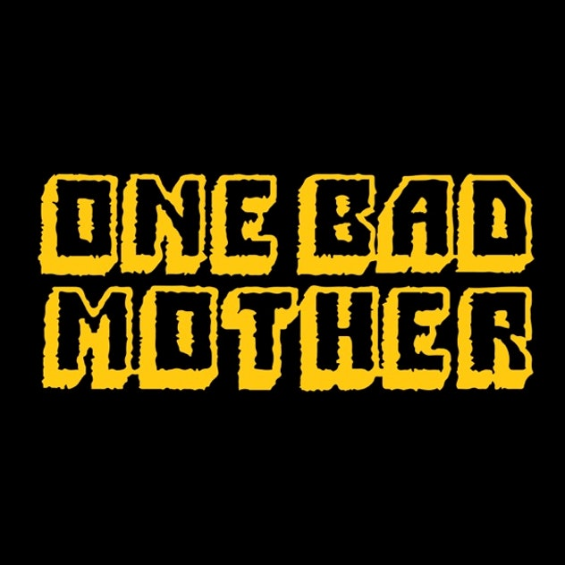 """A black background with the words """"One Bad Mother"""" in yellow font."""