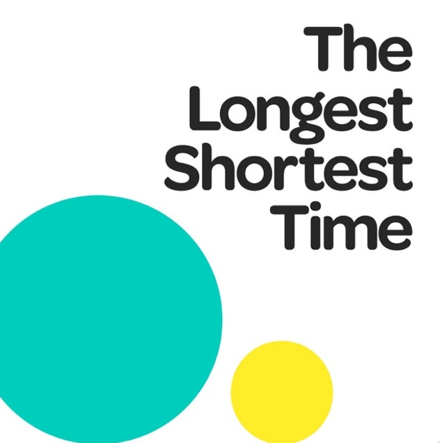 """The words """"The Longest Shortest Time"""" appear on a white background above two teal and yellow circles."""