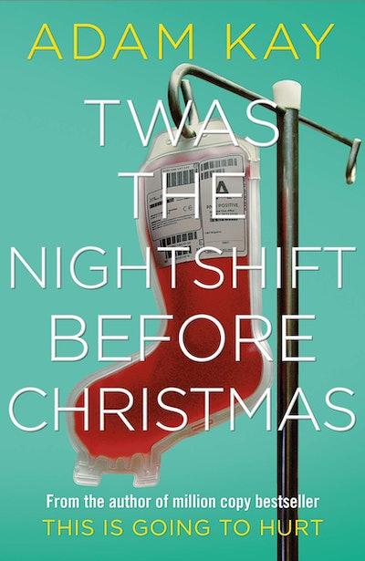 Twas The Night Shift Before Christmas