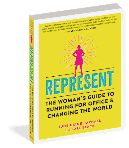 'REPRESENT: The Woman's Guide to Running for Office & Changing the World' by June Diane Raphael and ...