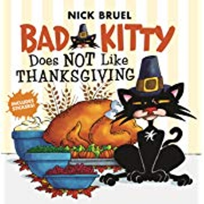Bad Kitty Does Not Like Thanksgiving