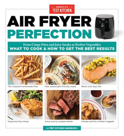 Air Fryer Perfection by America's Test Kitchen