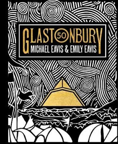 Glastonbury 50 by Emily Eavis and Michael Eavis