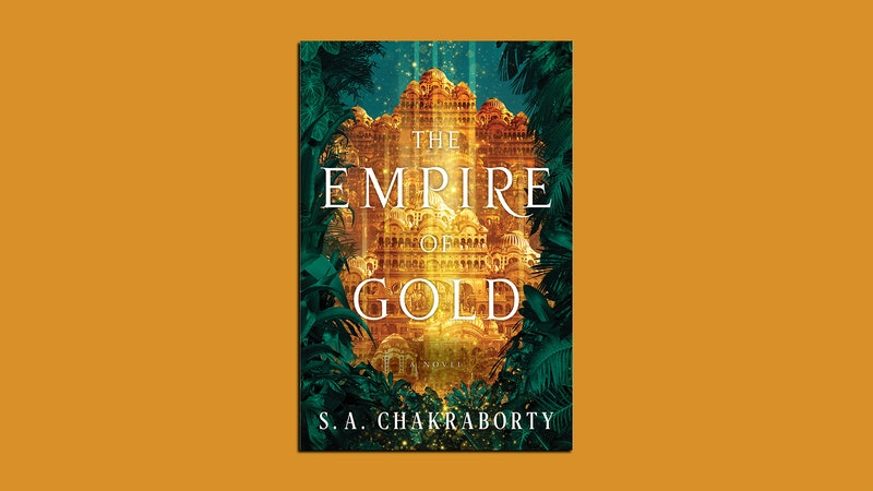 Pictured is the cover of The Empire of Gold by S.A. Chakraborty, the final installment in her acclaimed fantasy trilogy.