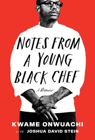 'Notes From A Young Black Chef' by Kwame Onwuachi