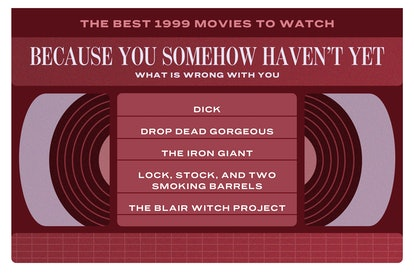 The best 1999 movies you forgot about are 'Dick,' 'Drop Dead Gorgeous,' 'The Iron Giant,' 'Lock, Stock, and Two Smoking Barrels,' and 'The Blair Witch Project.'