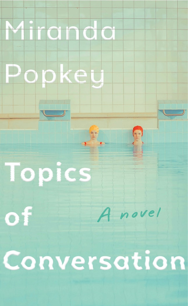 'Topics of Conversation' by Miranda Popkey is a best book of 2020.