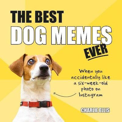 'The Best Dog Memes Ever' by Charlie Ellis