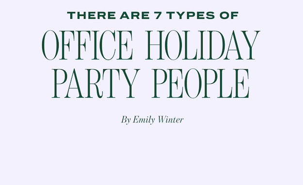 Headline: There are 7 types of office holiday party people by Emily Winter