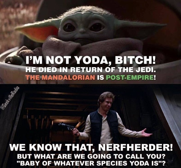 A picture of baby yoda being warsplained and Han Solo making it right.