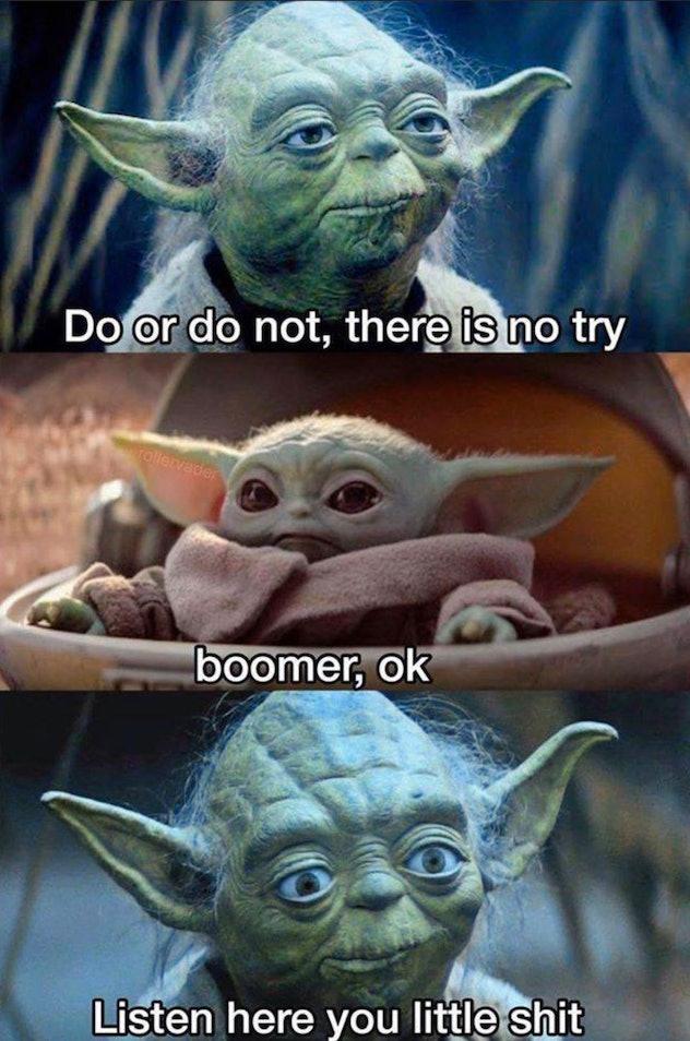 """A baby Yoda meme of a snarky baby Yoda telling older Yoda """"boomer, ok."""""""