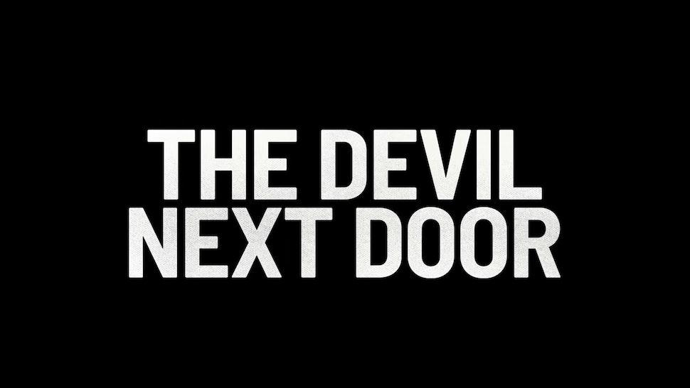 Netflx's 'The Devil Next Door' title card.