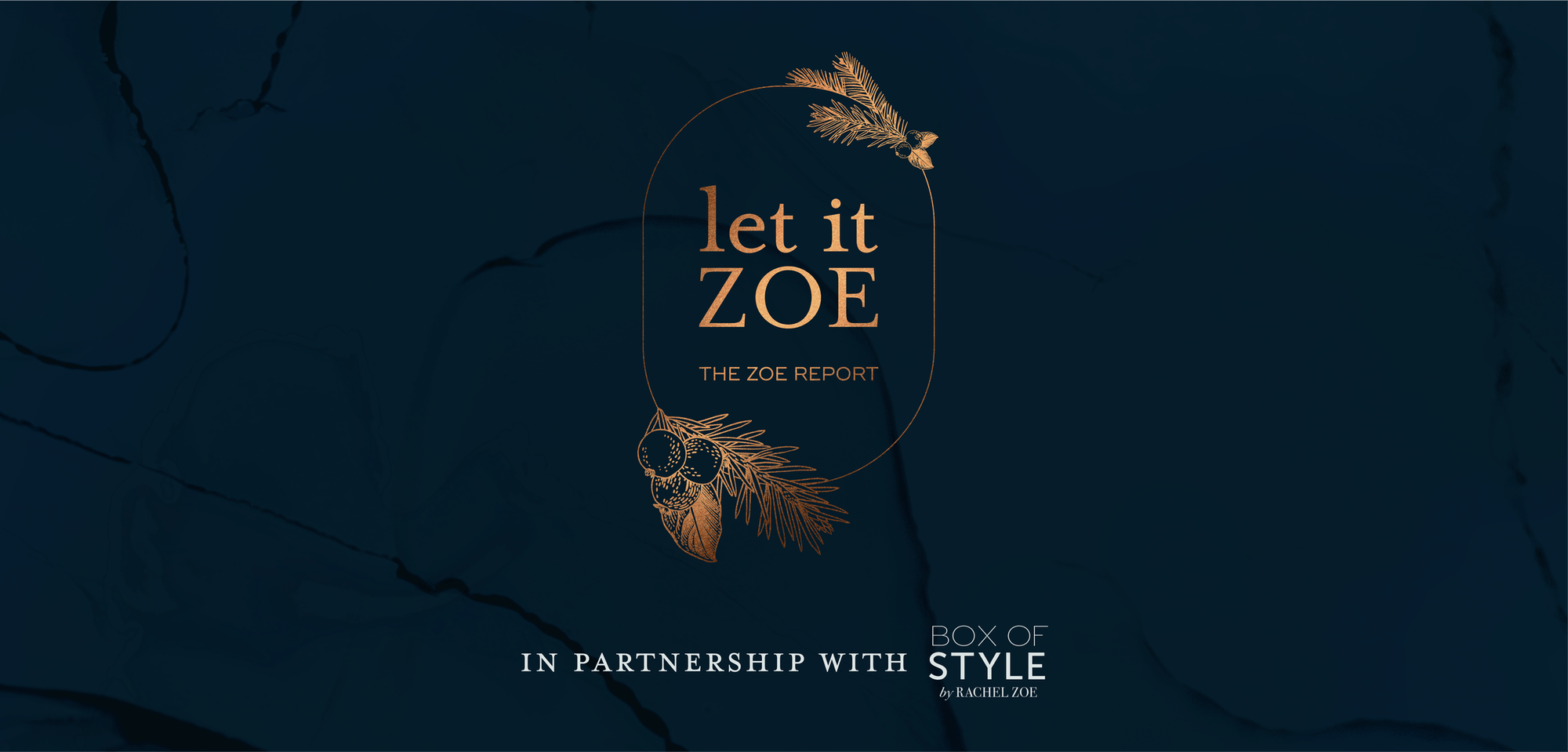 Let It Zoe presented by The Zoe Report in partnership with Box of Style by Rachel Zoe