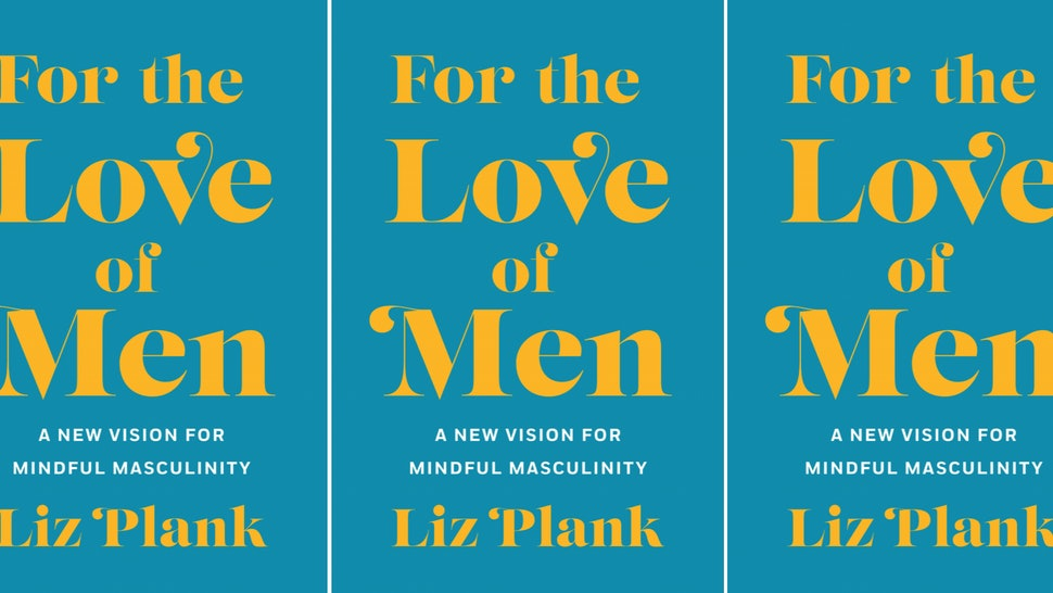 Liz Plank's debut nonfiction book, 'For the Love of Men: A New Vision for Masculinity' explains how toxic definitions of masculinity harm all of us.