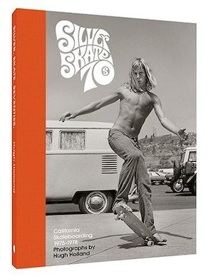 Silver. Skate. Seventies. California Skateboarding 1975-1978