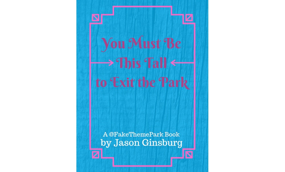 Book Excerpt: 'You Must Be This Tall to Exit the Park'