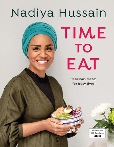 'Time To Eat: Delicious Meals For Busy Lives' by Nadiya Hussain