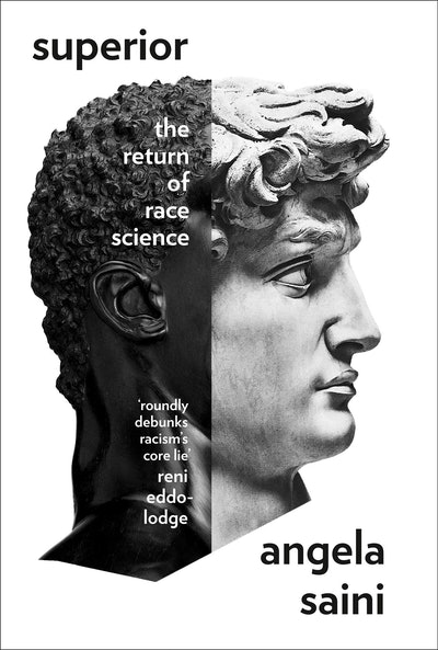 'Superior: The Return Of Race Science' by Angela Saini